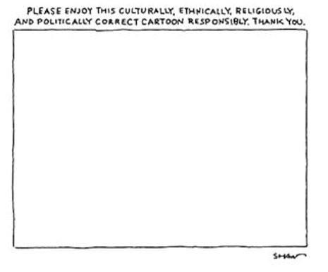 """""""Oto poprawny kulturalnie, etnicznie, religijnie i politycznie rysunek. Prosimy o oglądanie z ostrożnością."""" Robert Mankoff 2012"""